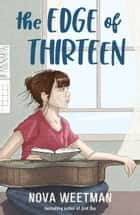 The Edge of Thirteen ebook by Nova Weetman