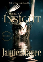 Insight: Web of Hearts and Souls #1 (Insight series 1) ebook by Jamie Magee