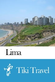 Lima (Peru) Travel Guide - Tiki Travel ebook by Tiki Travel
