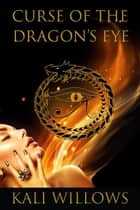 Curse of the Dragon's Eye ebook by