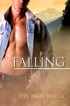 Falling ebook by D.W. Marchwell