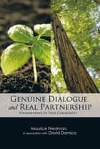 GENUINE DIALOGUE and REAL PARTNERSHIP ebook by Maurice Friedman