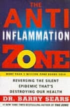 The Anti-Inflammation Zone ebook by Barry Sears
