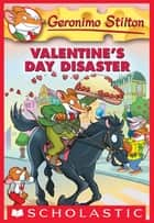 Geronimo Stilton #23: Valentine's Day Disaster ebook by Geronimo Stilton