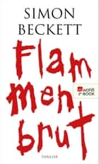 Flammenbrut ebook by Simon Beckett, Michaela Link
