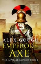 Emperor's Axe ebook by Alex Gough