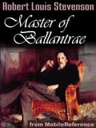 The Master Of Ballantrae: A Winter's Tale (Mobi Classics) ebook by Robert Louis Stevenson