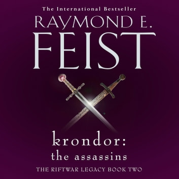 Krondor: The Assassins (The Riftwar Legacy, Book 2) audiobook by Raymond E. Feist