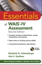 Essentials of WAIS-IV Assessment ebook by Elizabeth O. Lichtenberger, Alan S. Kaufman