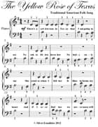 Yellow Rose of Texas Beginner Piano Sheet Music ebook by Traditional American Folk Song