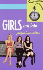 Girls Out Late ebook by Jacqueline Wilson