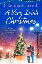 A Very Irish Christmas: A festive short story to curl up with this Christmas! ebook by Claudia Carroll