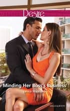 Minding Her Boss's Business 電子書 by Janice Maynard