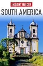 Insight Guides: South America ebook by Insight Guides