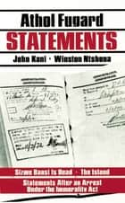 Statements ebook by Athol Fugard, John Kani, Winston Ntshona