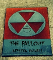 The Fallout ebook by Kristen Duvall