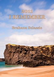 2011: I Remember ebook by Brahana Selassie
