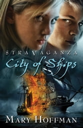 Stravaganza: City of Ships ebook by Mary Hoffman