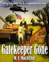 Gatekeeper Gone ebook by W. F. MacArthur