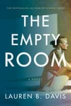The Empty Room ebook by Lauren B. Davis
