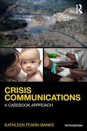 Crisis Communications - A Casebook Approach ebook by Kathleen Fearn-Banks