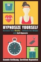 HypnoSize Yourself ebook by Connie  Kvilhaug