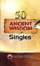 50 Ancient Wisdom for Singles ebook by Dr. D. K. Olukoya