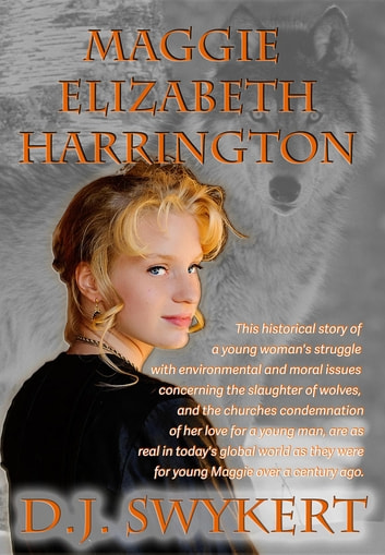 Maggie Elizabeth Harrington - I Live in Two Worlds ebook by D.J. Swykert