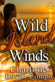 Wild Island Winds ebook by Charlotte Boyett-Compo