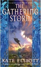 The Gathering Storm - Crown of Stars 5 ebook by Kate Elliott