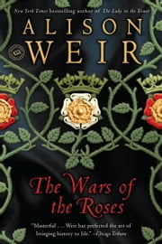 The Wars of the Roses ebook by Alison Weir