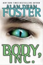 Body, Inc. ebook by Alan Dean Foster
