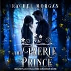 The Faerie Prince audiobook by Rachel Morgan