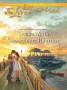 Sweetheart Reunion ebook by Lenora Worth