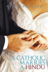 A Catholic Marries a Hindu ebook by Paul Bouchard