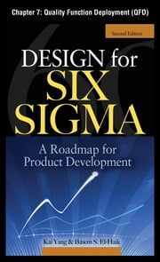Design for Six Sigma, Chapter 7 - Quality Function Deployment (QFD) ebook by Kai Yang,Basem S. EI-Haik