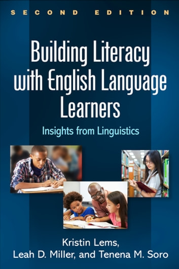 Building Literacy with English Language Learners, Second Edition - Insights from Linguistics ebook by Kristin Lems, EdD,Leah D. Miller, MA,Tenena M. Soro, PhD