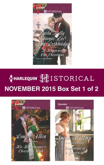 Harlequin Historical November 2015 - Box Set 1 of 2 - An Anthology ebook by Carla Kelly,Georgie Lee,Ann Lethbridge,Louise Allen,Sarah Mallory