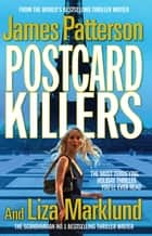 Postcard Killers - The most terrifying holiday thriller you'll ever read ebook by James Patterson