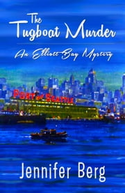 The Tugboat Murder - An Elliott Bay Mystery ebook by Jennifer Berg