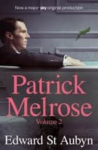 Patrick Melrose Volume 2 - Mother's Milk and At Last ebook by Edward St Aubyn