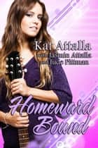 Homeward Bound ebook by Kat Attalla, Jasmin Attalla, Jude Pittman