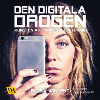 Den digitala drogen audiobook by Patrik Wincent