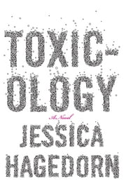 Toxicology - A Novel ebook by Jessica Hagedorn