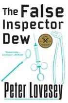 The False Inspector Dew ebook by Peter Lovesey