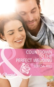 Countdown To The Perfect Wedding 電子書 by Teresa Hill