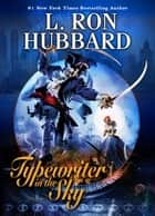 Typewriter in the Sky ebook by L. Ron Hubbard