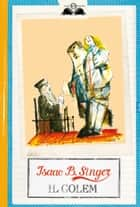 Il Golem ebook by Isaac Bashevis Singer