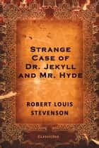 Strange Case of Dr. Jekyll and Mr. Hyde ebook by Robert Stevenson