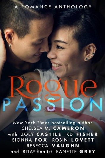 Rogue Passion - The Rogue Series, #5 eBook by Sionna Fox,Chelsea M. Cameron,Zoey Castile,Jeanette Grey,Robin Lovett,KD Fisher,Rebecca Vaughn
